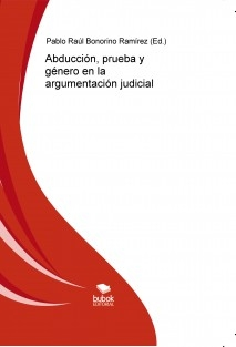 Pablo R. Bonorino R. (ed.), Abducción, prueba y género en la argumentación judicial.